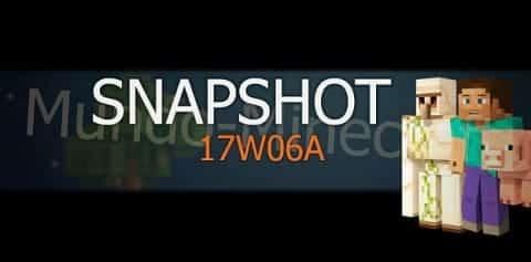 Nueva SNAPSHOT 17W06A de Minecraft 1.12