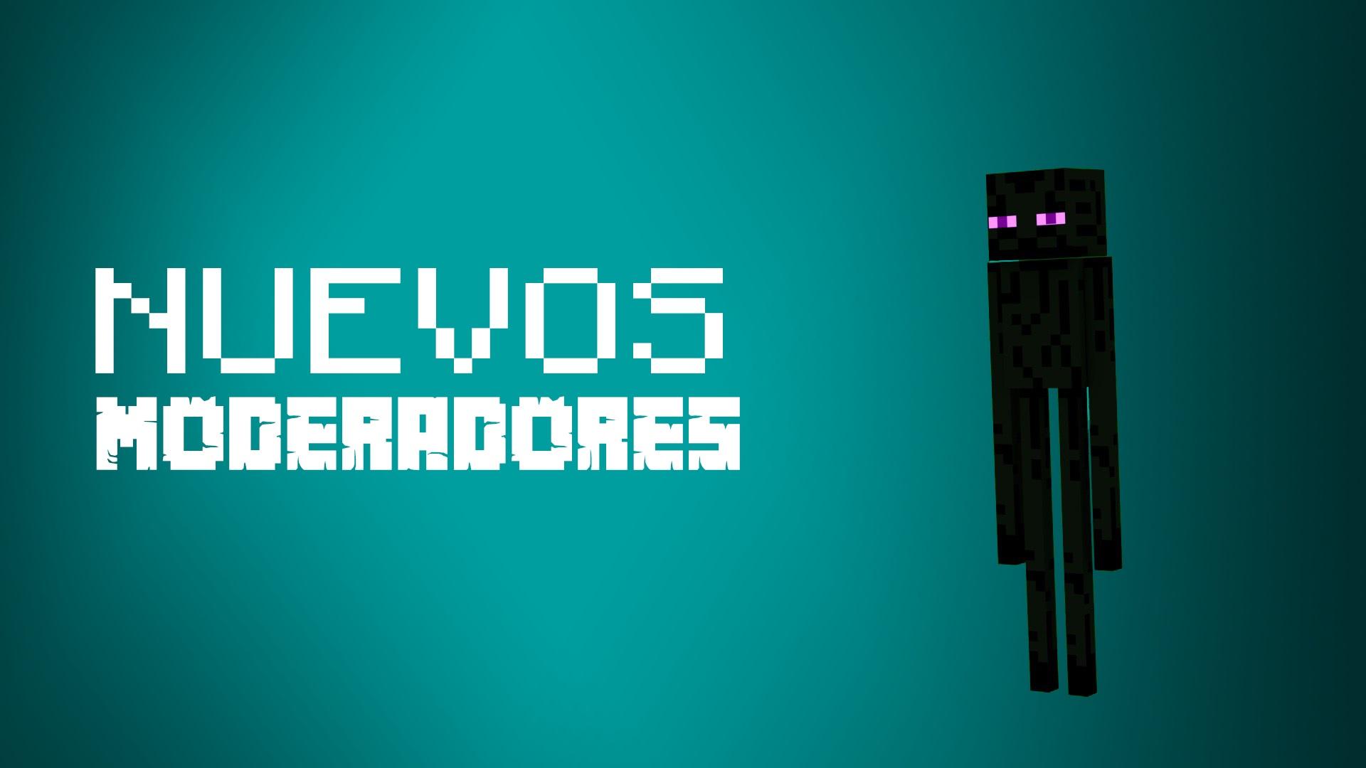 ¡Nuevos Moderadores en Mundo Minecraft!